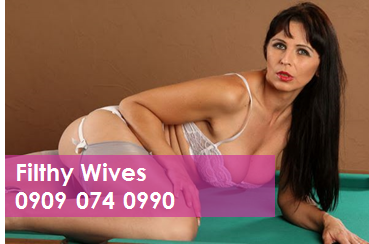 Filthy Wives 09090740990 Housewives Mobile Phone Sex Chat Line