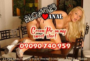 09090 740 959 Anal BLONDES LOVE ANAL CREAM PIE ON MY SWEET STAR