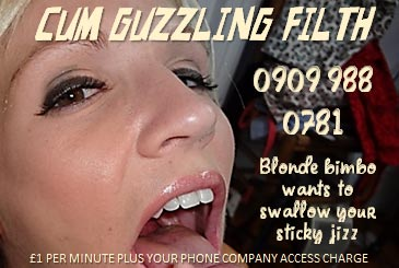 Cum Guzzling Filth 09099880781 Pure Filth Mobile Phone Sex Chat Lines