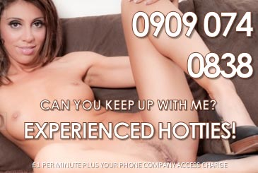 Experienced Hotties 09090740838 Mobile Phone Sex Chat Line