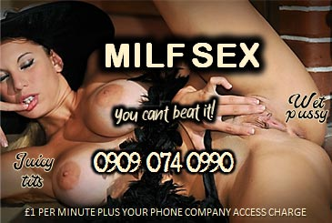 MILF Sex 09090740990 MILF Mobile Phone Sex Chat Line