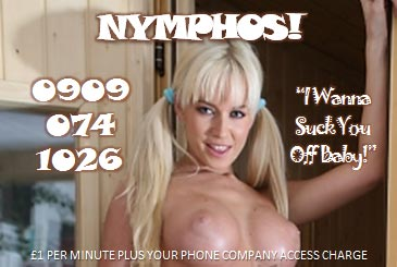 Nymphos 09090741026 Nympho Mobile Phone Sex Chat Line