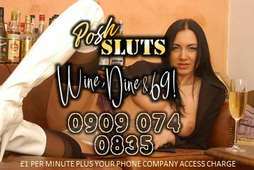Posh Sluts 09090740835 Posh Mobile Phone Sex Chat Line