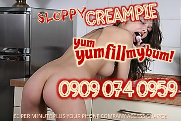 Sloppy Cream Pie 09090740959 Anal Mobile Phone Sex Chat Line